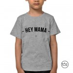 .hey mama. Kids tshirt