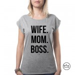 .WIFE MOM BOSS. W tshirt